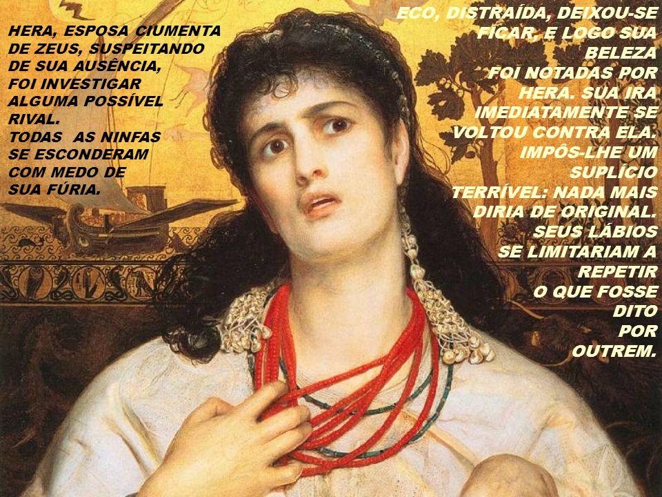 HERA, ESPOSA CIUMENTA DE ZEUS, SUSPEITANDO DE SUA AUSÊNCIA, FOI INVESTIGAR ALGUMA POSSÍVEL RIVAL.