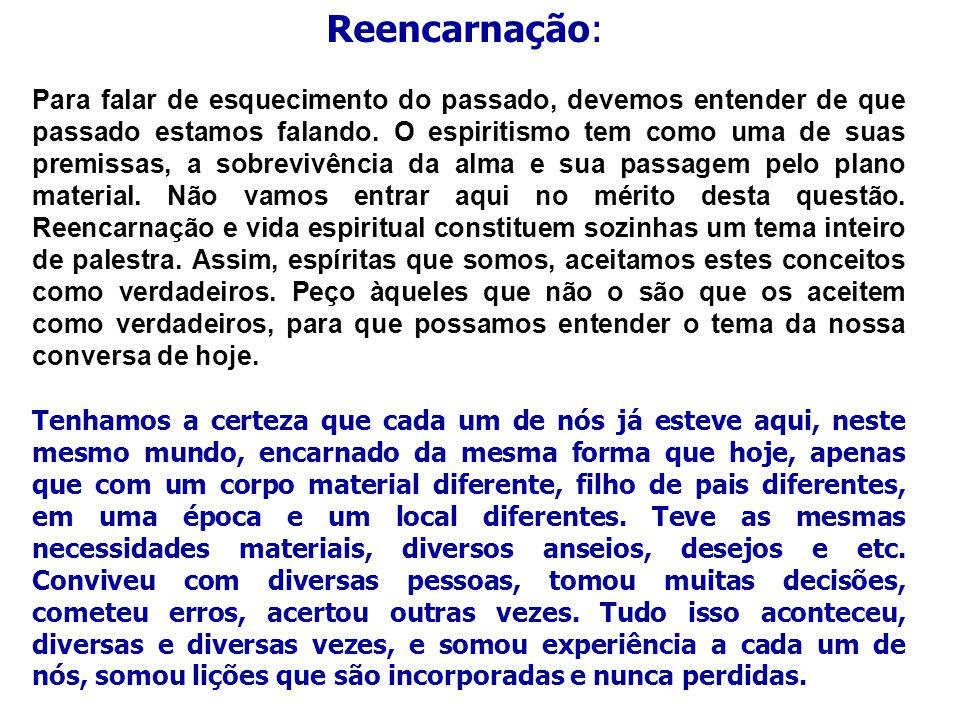 Reencarnação: Para falar de esquecimento do passado, devemos entender de que passado estamos falando. O espiritismo tem como uma de suas premissas, a