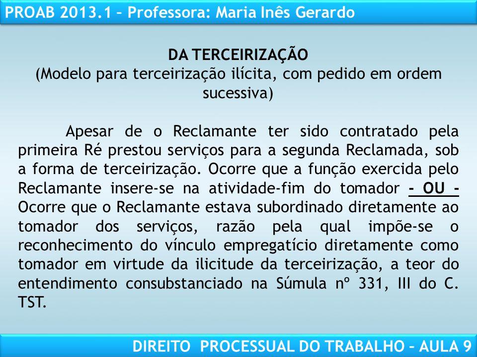 RESPONSABILIDADE CIVIL AULA 1 PROAB 2013.1 – Professora: Maria Inês Gerardo DIREITO PROCESSUAL DO TRABALHO – AULA 9 DA TERCEIRIZAÇÃO (Modelo para terc