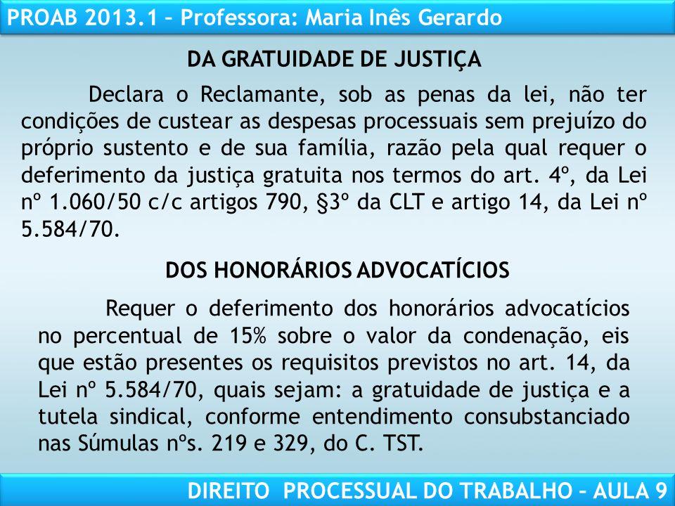 RESPONSABILIDADE CIVIL AULA 1 PROAB 2013.1 – Professora: Maria Inês Gerardo DIREITO PROCESSUAL DO TRABALHO – AULA 9 DA GRATUIDADE DE JUSTIÇA Declara o