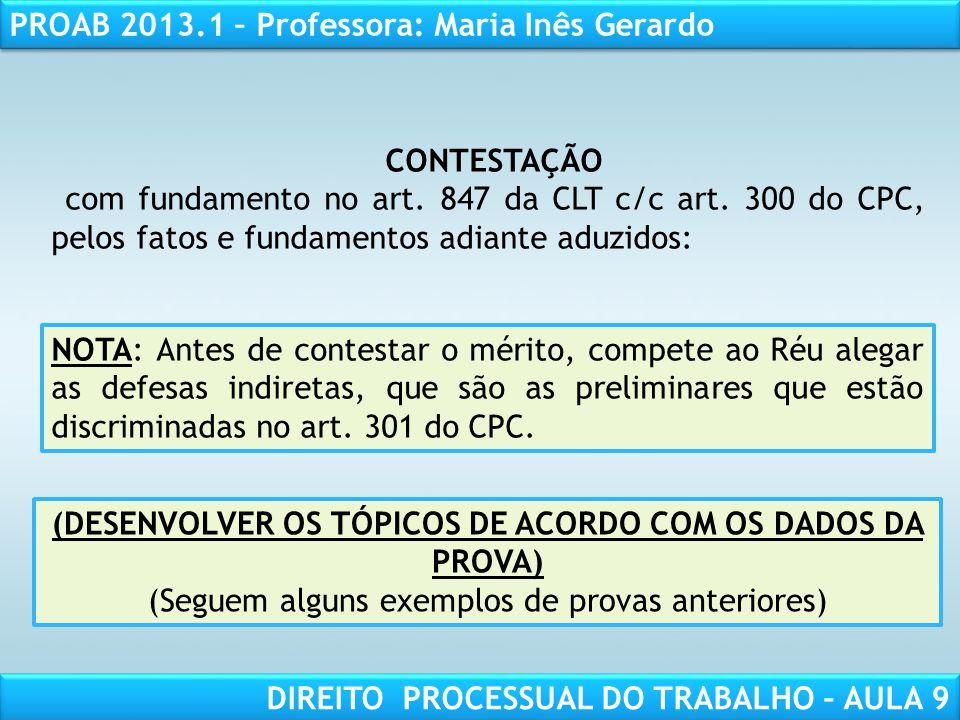 RESPONSABILIDADE CIVIL AULA 1 PROAB 2013.1 – Professora: Maria Inês Gerardo DIREITO PROCESSUAL DO TRABALHO – AULA 9 CONTESTAÇÃO com fundamento no art.