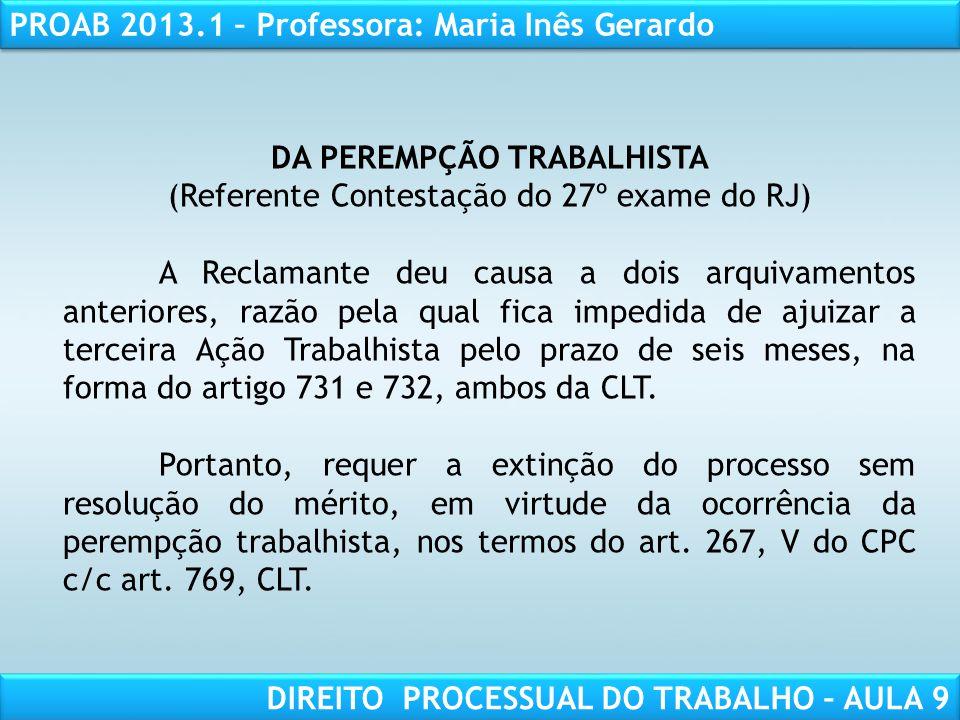 RESPONSABILIDADE CIVIL AULA 1 PROAB 2013.1 – Professora: Maria Inês Gerardo DIREITO PROCESSUAL DO TRABALHO – AULA 9 DA PEREMPÇÃO TRABALHISTA (Referent