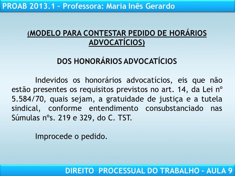 RESPONSABILIDADE CIVIL AULA 1 PROAB 2013.1 – Professora: Maria Inês Gerardo DIREITO PROCESSUAL DO TRABALHO – AULA 9 ( MODELO PARA CONTESTAR PEDIDO DE