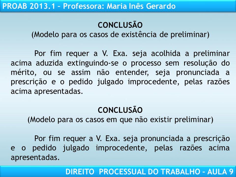 RESPONSABILIDADE CIVIL AULA 1 PROAB 2013.1 – Professora: Maria Inês Gerardo DIREITO PROCESSUAL DO TRABALHO – AULA 9 CONCLUSÃO (Modelo para os casos de