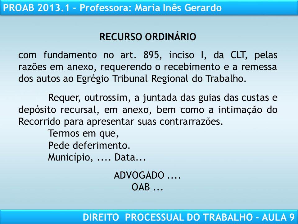 RESPONSABILIDADE CIVIL AULA 1 PROAB 2013.1 – Professora: Maria Inês Gerardo DIREITO PROCESSUAL DO TRABALHO – AULA 9 RECURSO ORDINÁRIO com fundamento n