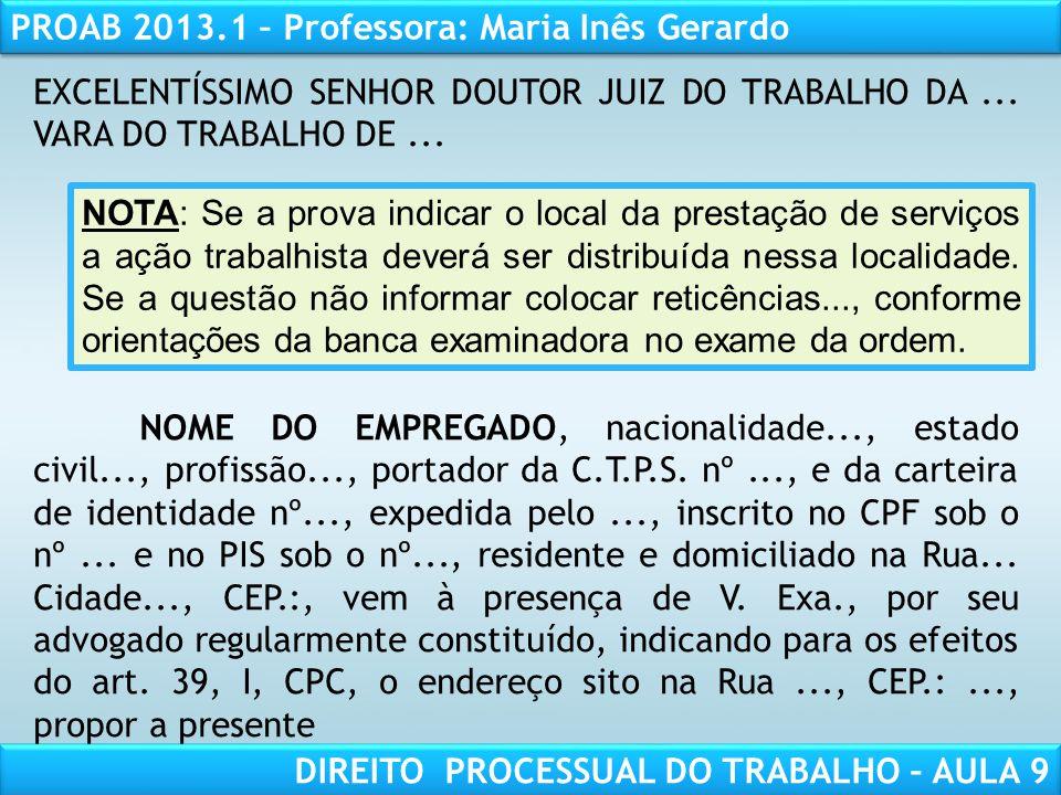 RESPONSABILIDADE CIVIL AULA 1 PROAB 2013.1 – Professora: Maria Inês Gerardo DIREITO PROCESSUAL DO TRABALHO – AULA 9 ESTRUTURA BÁSICA DO RECURSO ORDINÁRIO