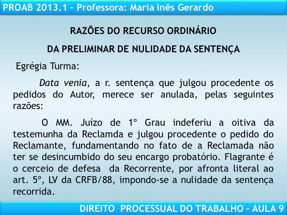 RESPONSABILIDADE CIVIL AULA 1 PROAB 2013.1 – Professora: Maria Inês Gerardo DIREITO PROCESSUAL DO TRABALHO – AULA 9 RAZÕES DO RECURSO ORDINÁRIO DA PRE