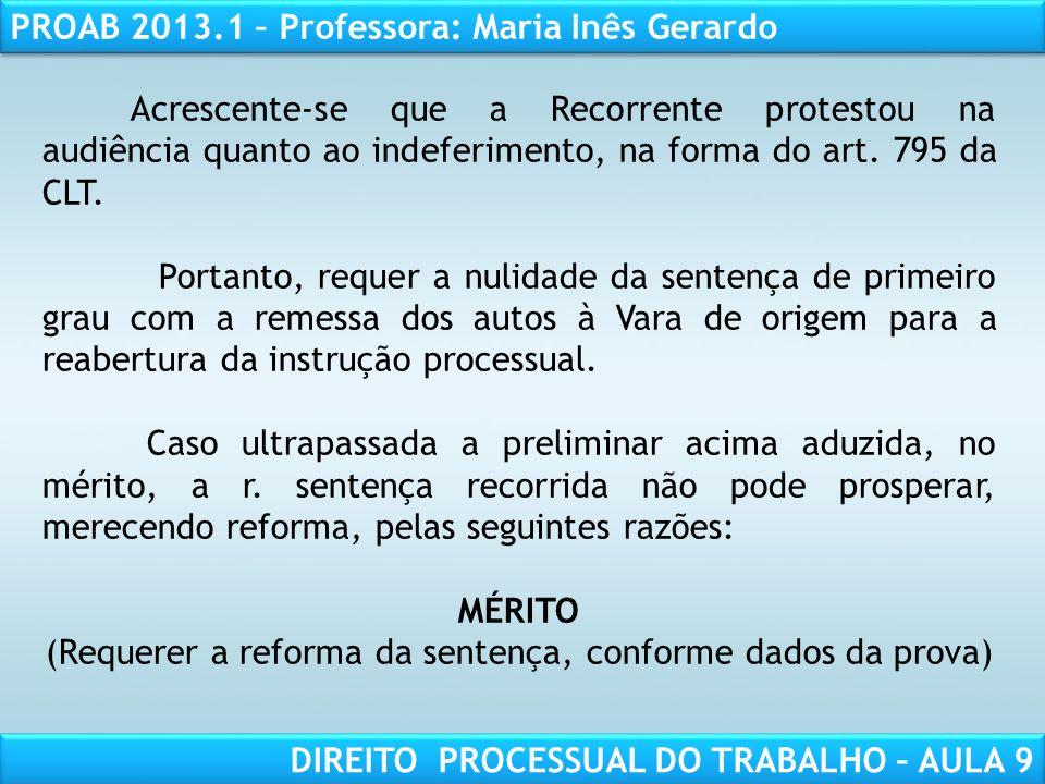 RESPONSABILIDADE CIVIL AULA 1 PROAB 2013.1 – Professora: Maria Inês Gerardo DIREITO PROCESSUAL DO TRABALHO – AULA 9 Acrescente-se que a Recorrente pro