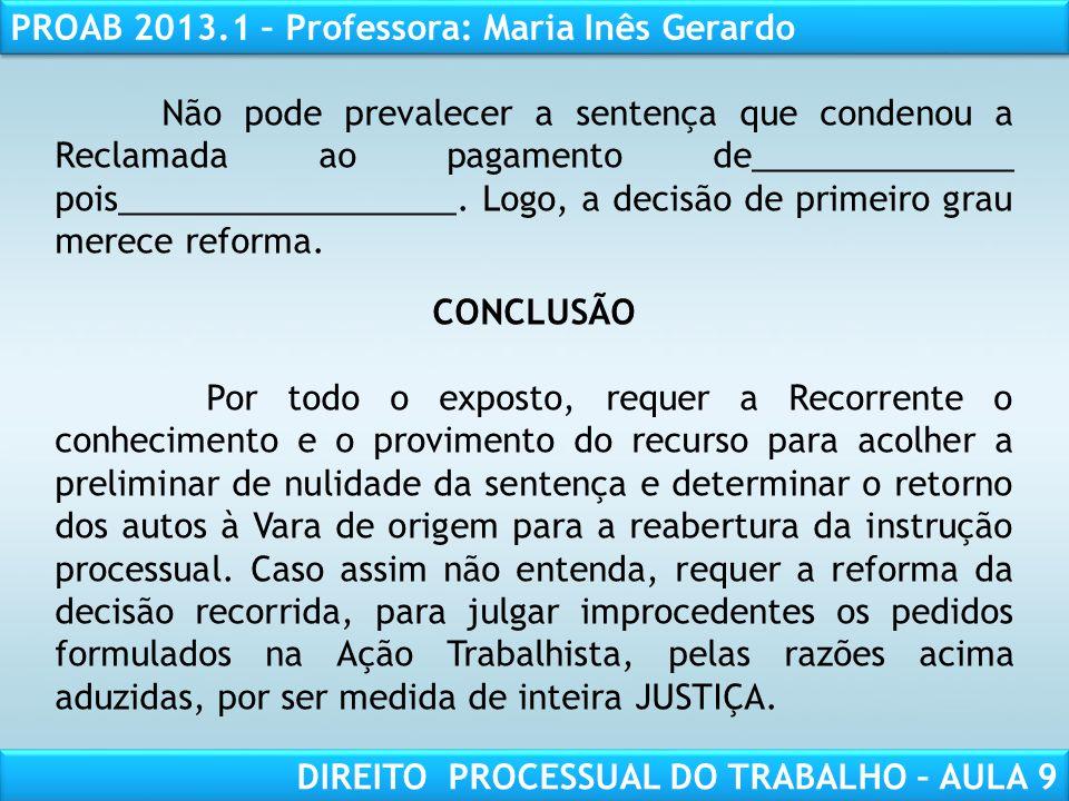 RESPONSABILIDADE CIVIL AULA 1 PROAB 2013.1 – Professora: Maria Inês Gerardo DIREITO PROCESSUAL DO TRABALHO – AULA 9 Não pode prevalecer a sentença que