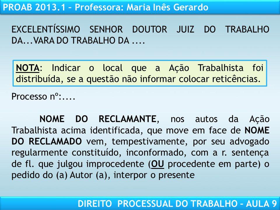 RESPONSABILIDADE CIVIL AULA 1 PROAB 2013.1 – Professora: Maria Inês Gerardo DIREITO PROCESSUAL DO TRABALHO – AULA 9 EXCELENTÍSSIMO SENHOR DOUTOR JUIZ