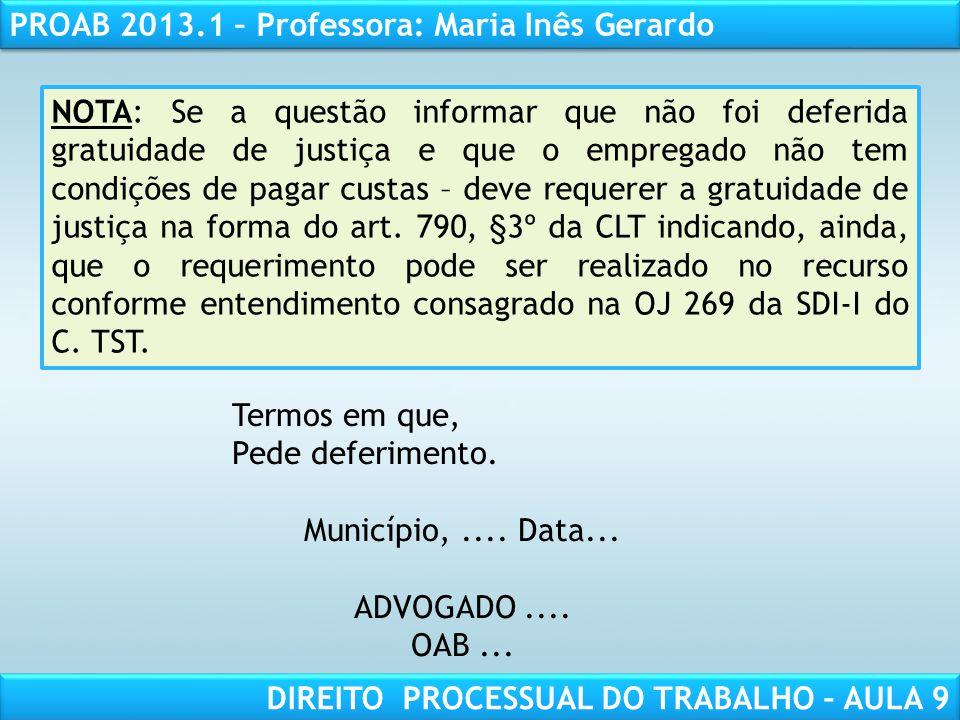 RESPONSABILIDADE CIVIL AULA 1 PROAB 2013.1 – Professora: Maria Inês Gerardo DIREITO PROCESSUAL DO TRABALHO – AULA 9 Termos em que, Pede deferimento. M