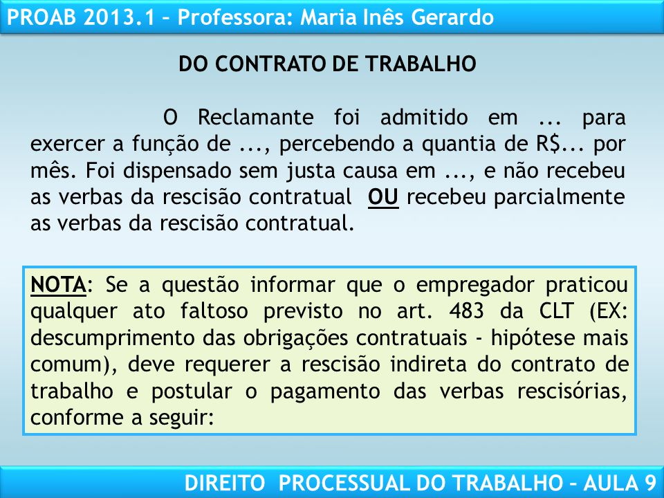 RESPONSABILIDADE CIVIL AULA 1 PROAB 2013.1 – Professora: Maria Inês Gerardo DIREITO PROCESSUAL DO TRABALHO – AULA 9 O Reclamante foi admitido em...