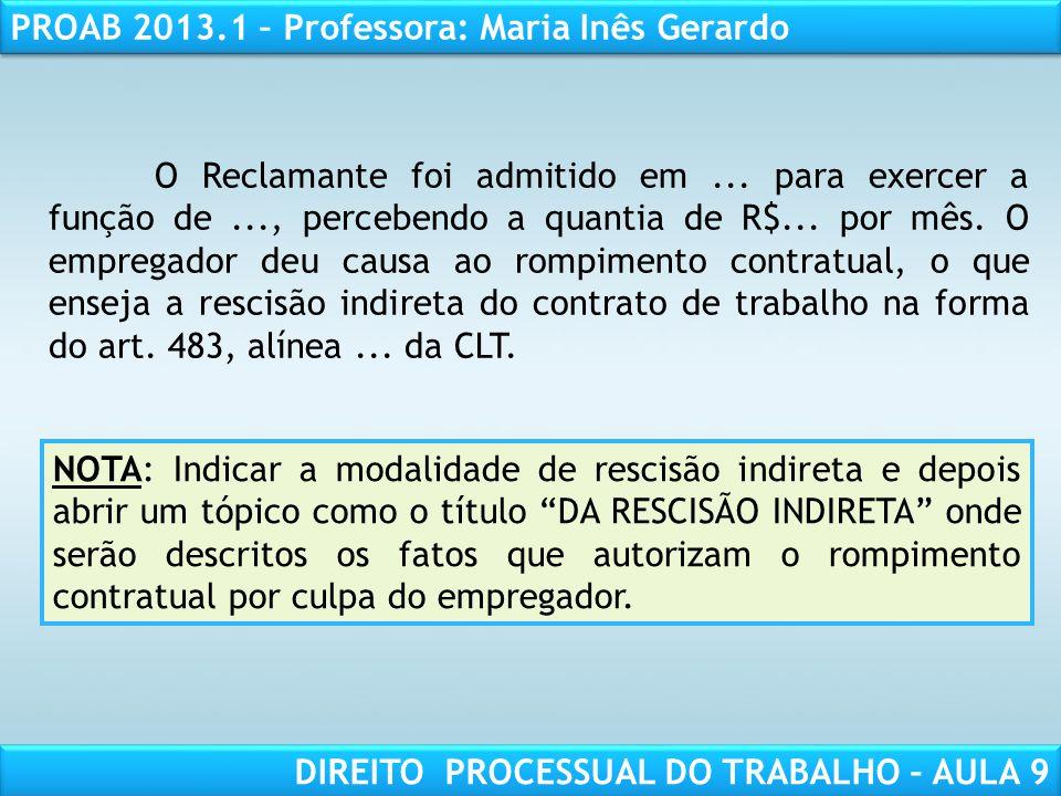 RESPONSABILIDADE CIVIL AULA 1 PROAB 2013.1 – Professora: Maria Inês Gerardo DIREITO PROCESSUAL DO TRABALHO – AULA 9 O Reclamante foi admitido em... pa