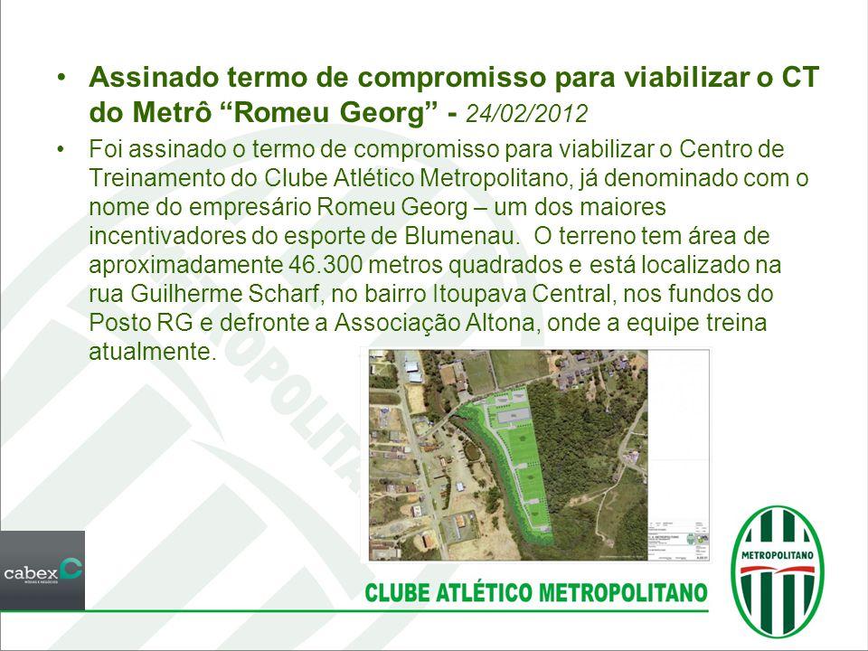 """•Assinado termo de compromisso para viabilizar o CT do Metrô """"Romeu Georg"""" - 24/02/2012 •Foi assinado o termo de compromisso para viabilizar o Centro"""