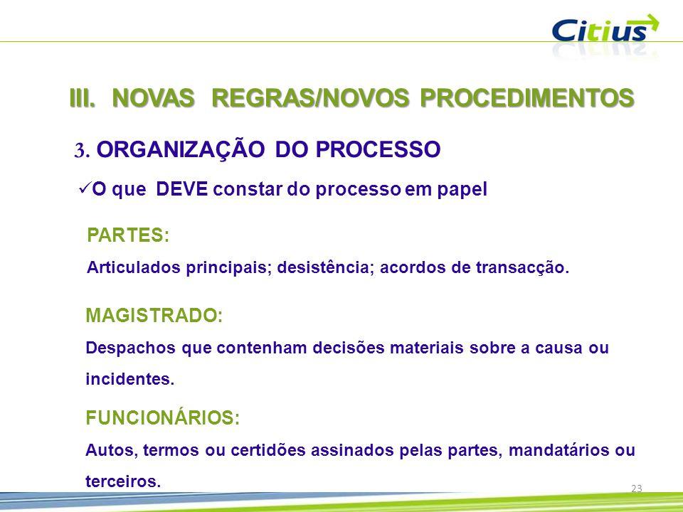 III.NOVAS REGRAS/NOVOS PROCEDIMENTOS 3.