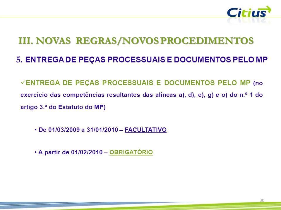 III.NOVAS REGRAS/NOVOS PROCEDIMENTOS 5.