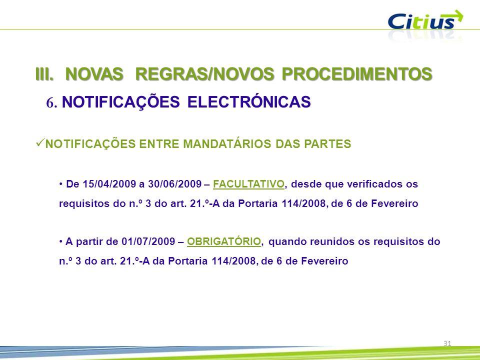 III.NOVAS REGRAS/NOVOS PROCEDIMENTOS 6.