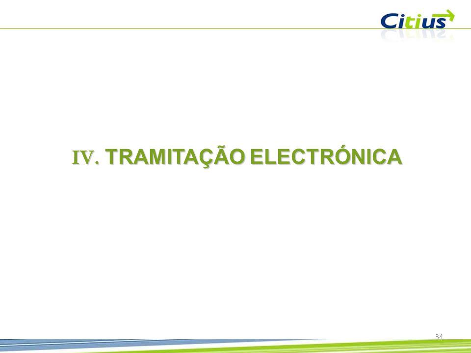 34 IV. TRAMITAÇÃO ELECTRÓNICA