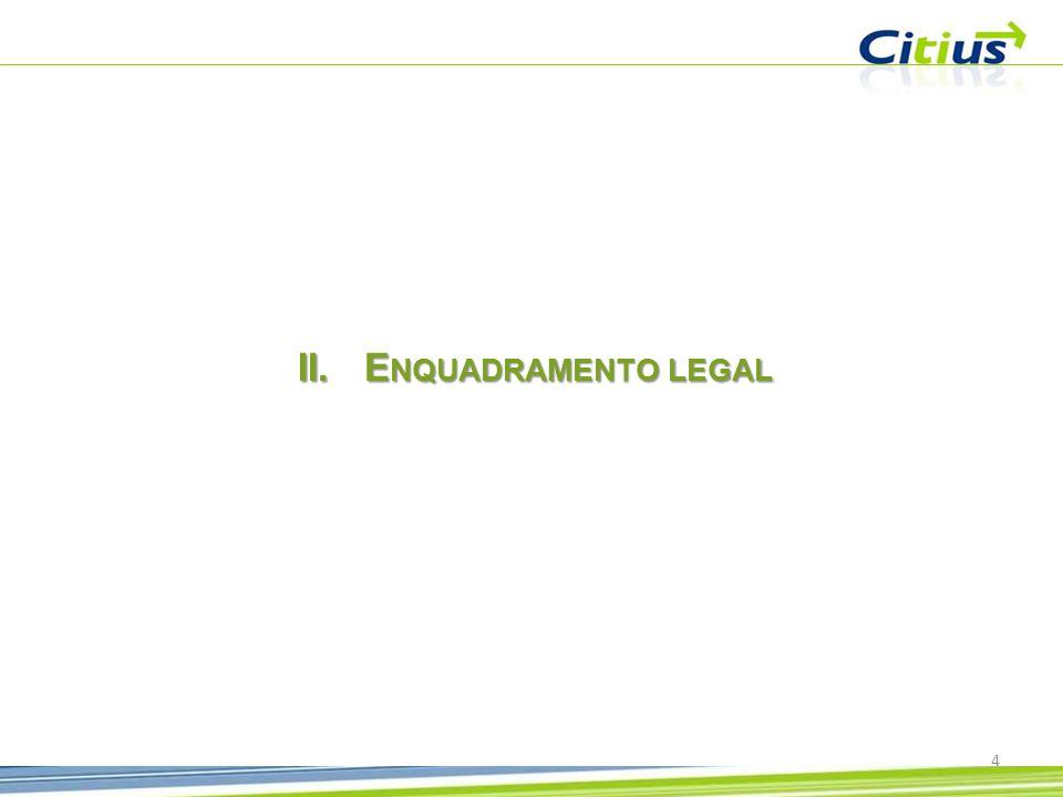 II.E NQUADRAMENTO LEGAL 4