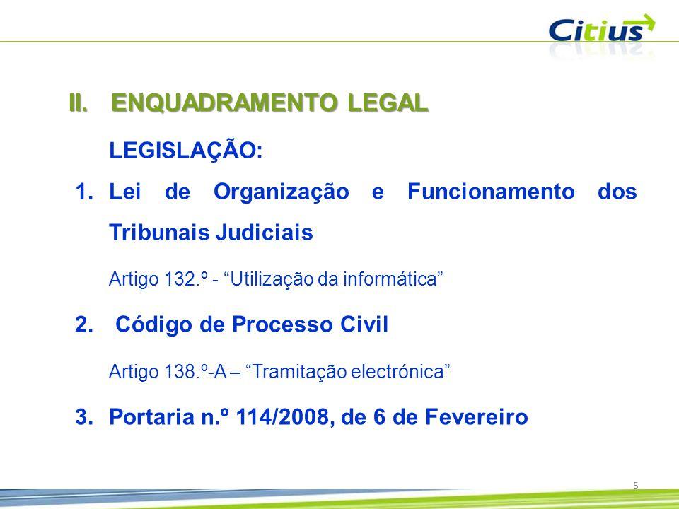 LEGISLAÇÃO: 1.Lei de Organização e Funcionamento dos Tribunais Judiciais Artigo 132.º - Utilização da informática 2.