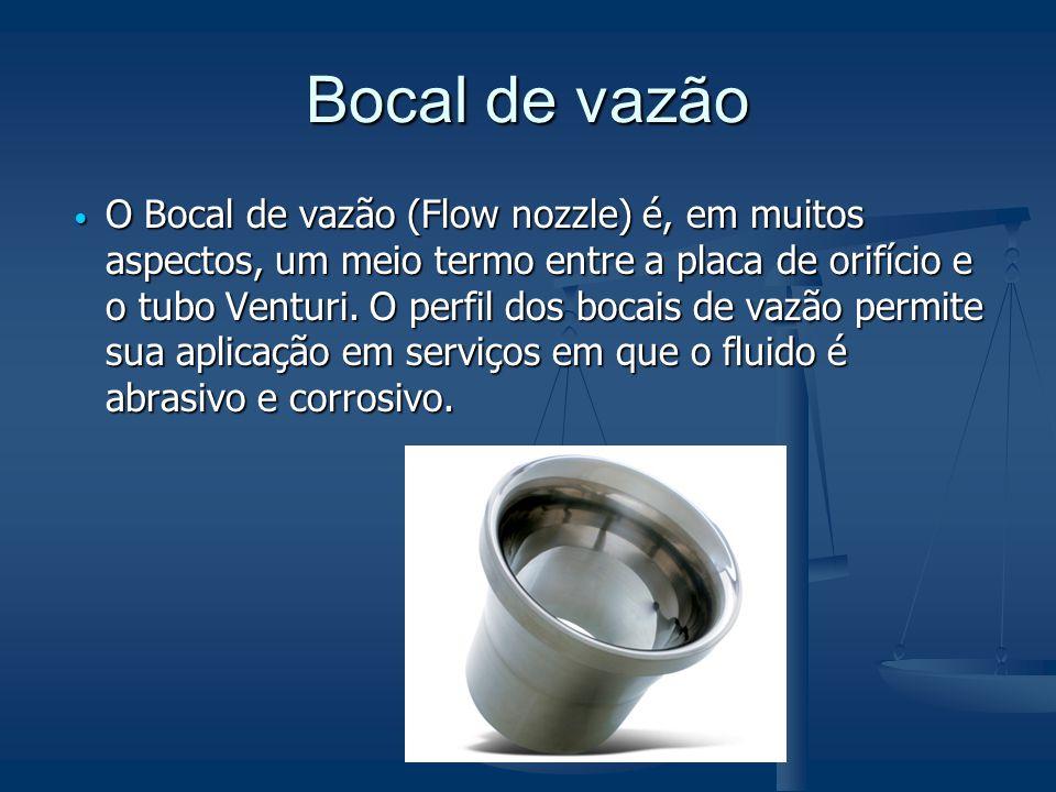 Bocal de vazão  O Bocal de vazão (Flow nozzle) é, em muitos aspectos, um meio termo entre a placa de orifício e o tubo Venturi. O perfil dos bocais d