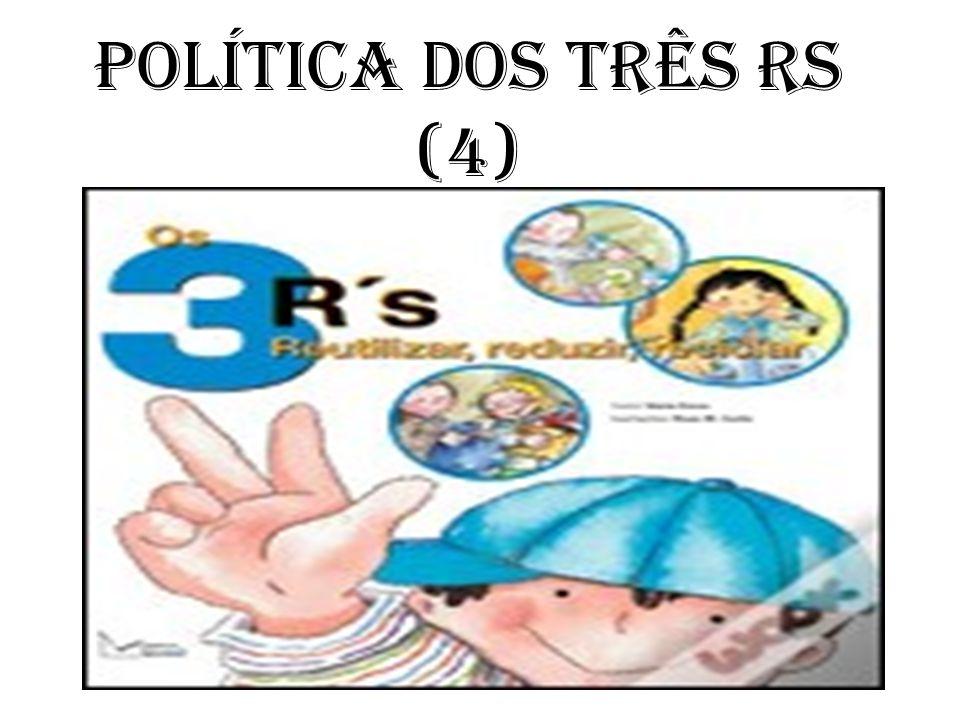Política dos três Rs (4)