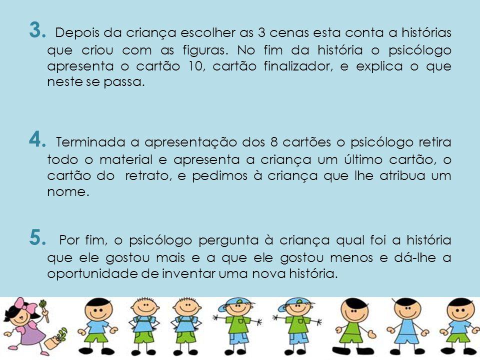 3.Depois da criança escolher as 3 cenas esta conta a histórias que criou com as figuras.