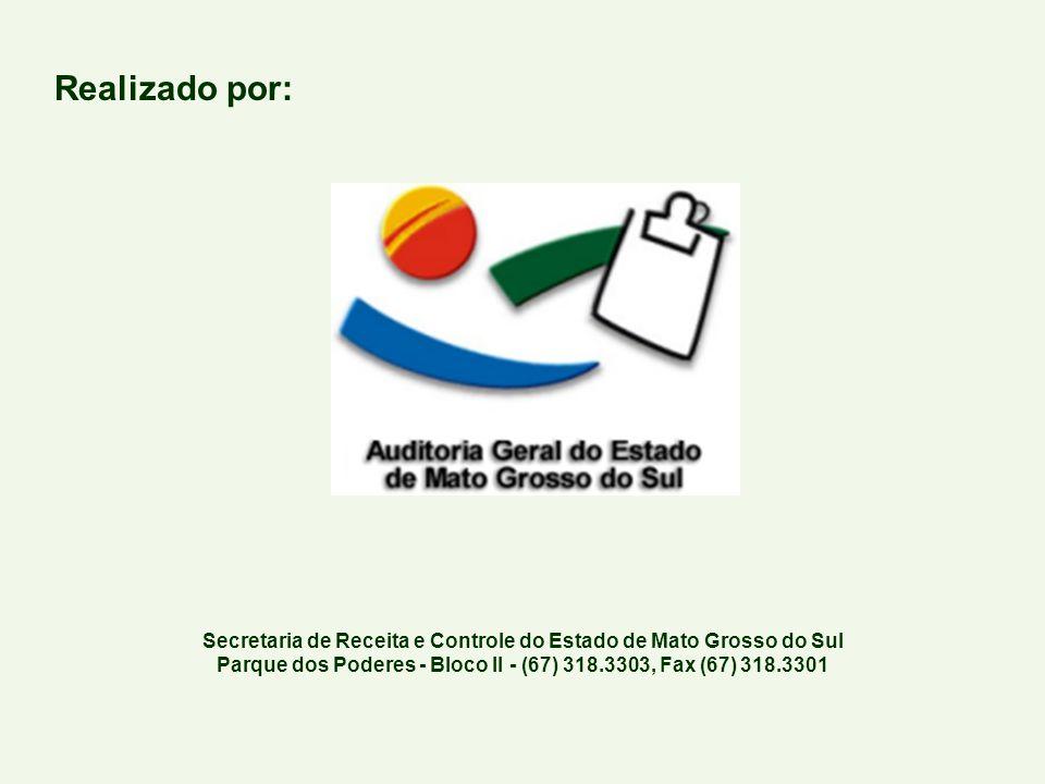 Realizado por: Secretaria de Receita e Controle do Estado de Mato Grosso do Sul Parque dos Poderes - Bloco II - (67) 318.3303, Fax (67) 318.3301