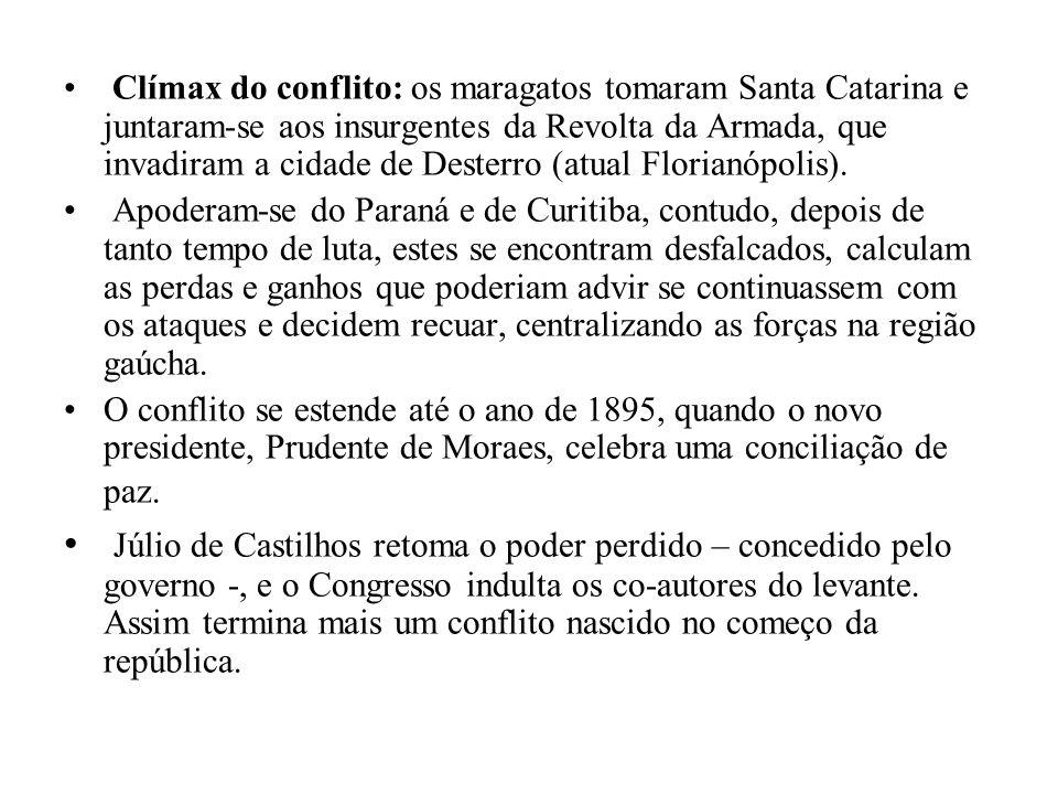 • Clímax do conflito: os maragatos tomaram Santa Catarina e juntaram-se aos insurgentes da Revolta da Armada, que invadiram a cidade de Desterro (atua