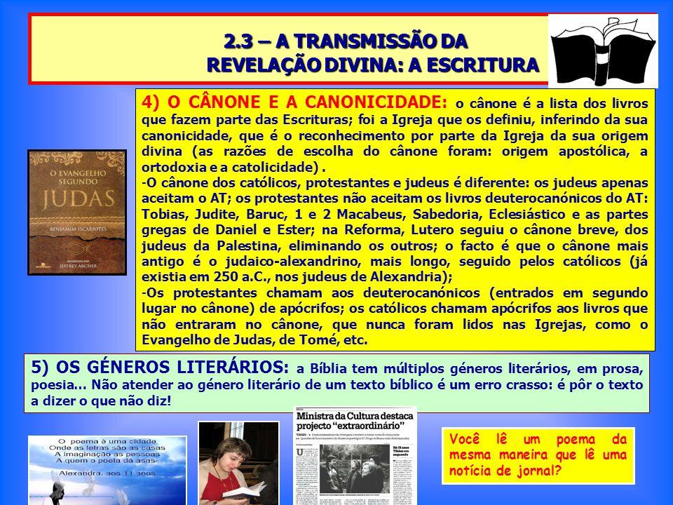 2.3 – A TRANSMISSÃO DA REVELAÇÃO DIVINA: A ESCRITURA 2.3 – A TRANSMISSÃO DA REVELAÇÃO DIVINA: A ESCRITURA 4) O CÂNONE E A CANONICIDADE: o cânone é a l