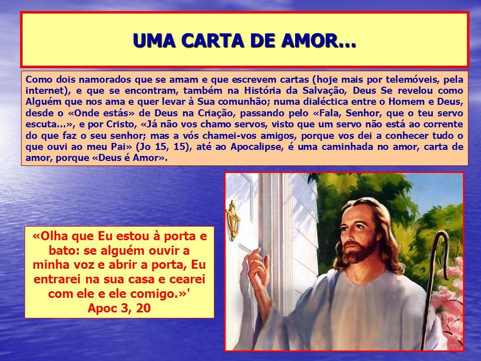 UMA CARTA DE AMOR… Como dois namorados que se amam e que escrevem cartas (hoje mais por telemóveis, pela internet), e que se encontram, também na Hist