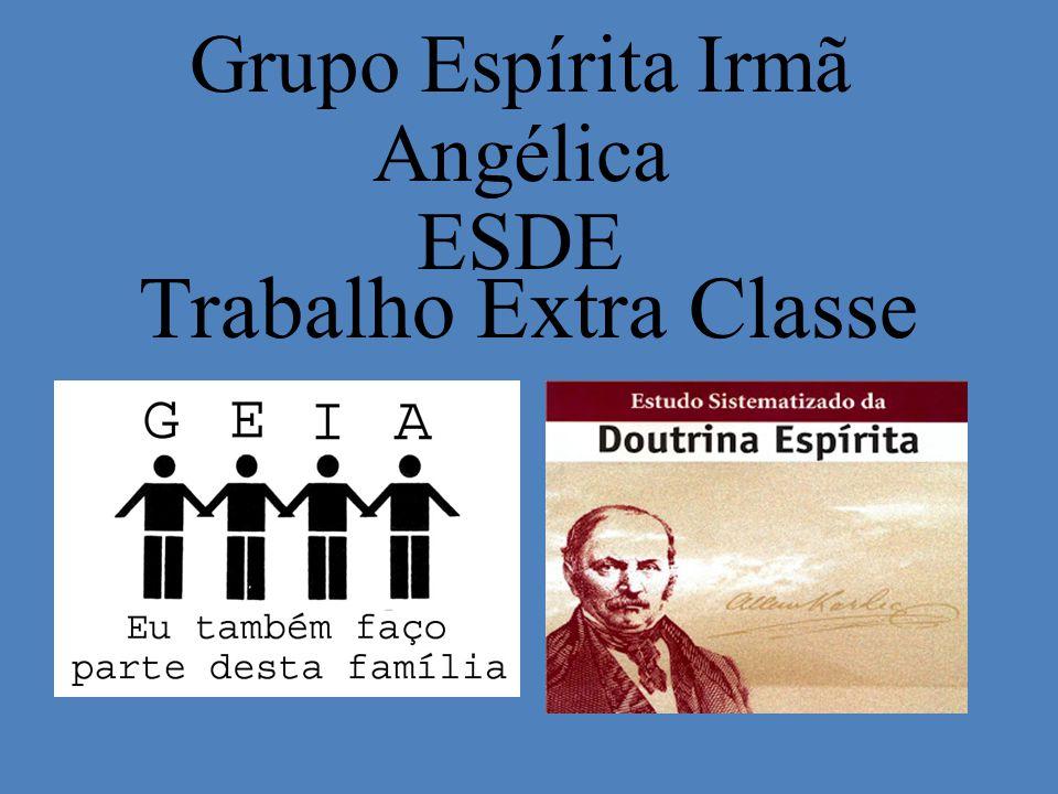 Trabalho Extra Classe Grupo Espírita Irmã Angélica ESDE