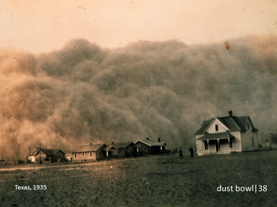 dust bowl|38 Texas, 1935