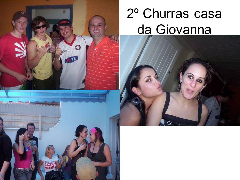 2º Churras casa da Giovanna
