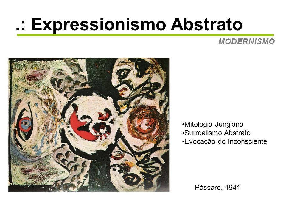.: Expressionismo Abstrato MODERNISMO Phasipae, 1943