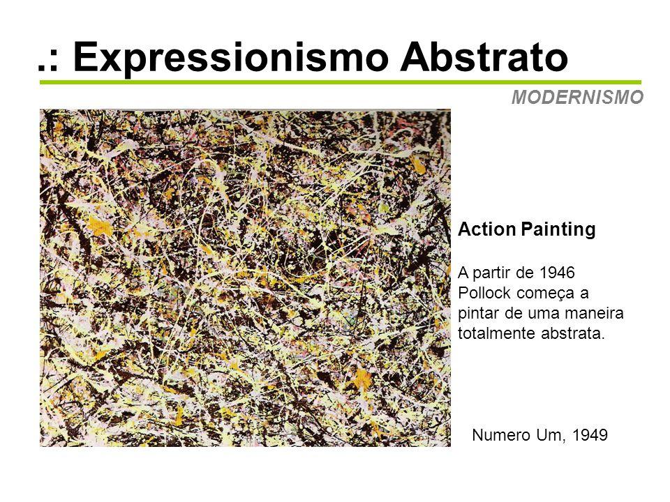 .: Expressionismo Abstrato MODERNISMO Quatro Contrários, 1953