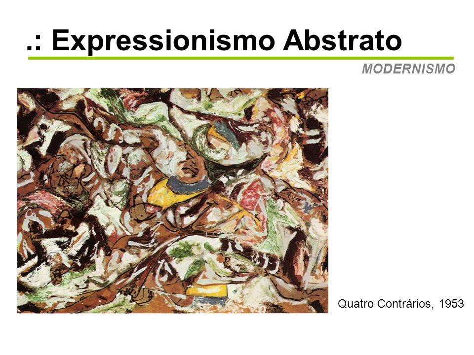 .: Expressionismo Abstrato MODERNISMO Retrato de um sonho, 1953.