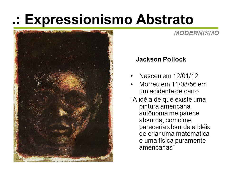 .: Expressionismo Abstrato MODERNISMO