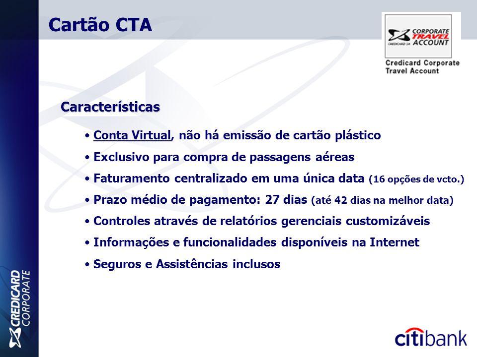 Características • Conta Virtual, não há emissão de cartão plástico • Exclusivo para compra de passagens aéreas • Faturamento centralizado em uma única