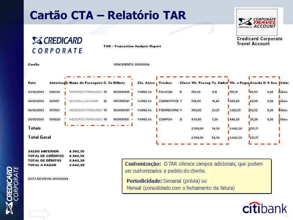 Customização: O TAR oferece campos adicionais, que podem ser customizados a pedido do cliente. Periodicidade: Semanal (prévia) ou Mensal (consolidado