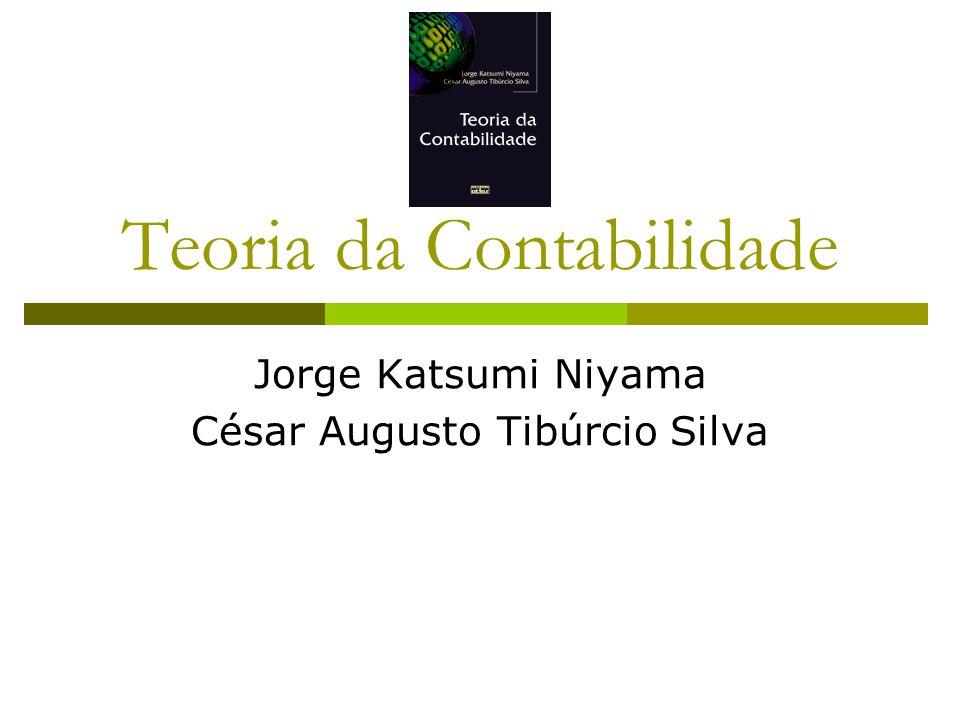 Teoria da Contabilidade Jorge Katsumi Niyama César Augusto Tibúrcio Silva