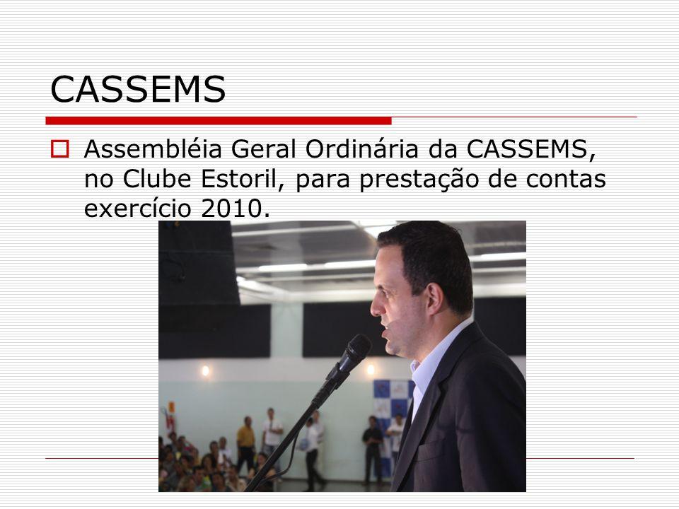 CASSEMS  Assembléia Geral Ordinária da CASSEMS, no Clube Estoril, para prestação de contas exercício 2010.