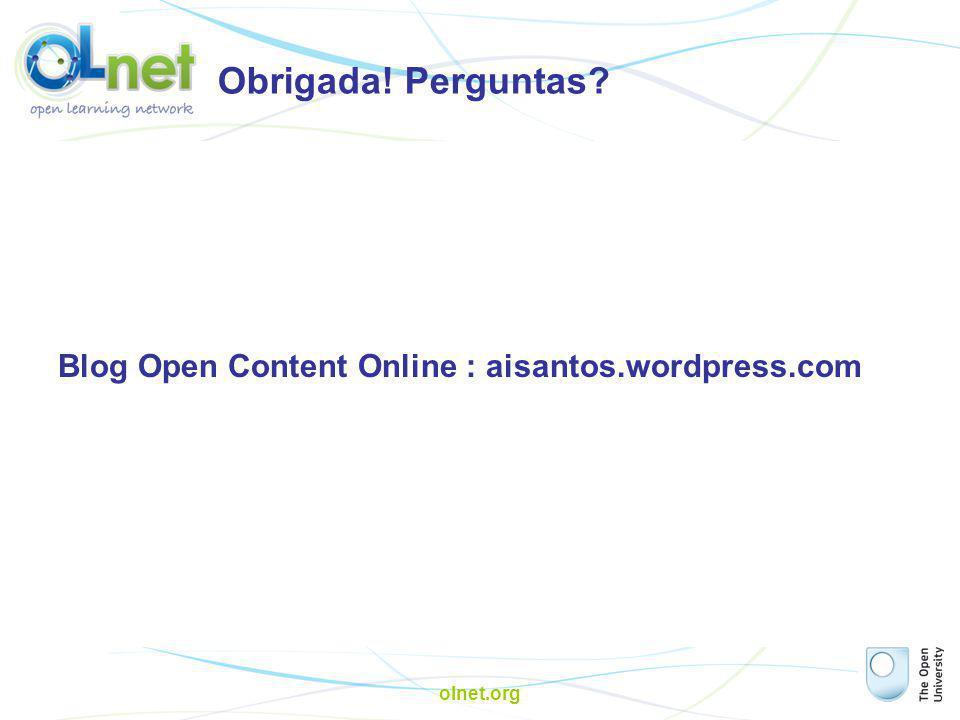 olnet.org Obrigada! Perguntas? Blog Open Content Online : aisantos.wordpress.com