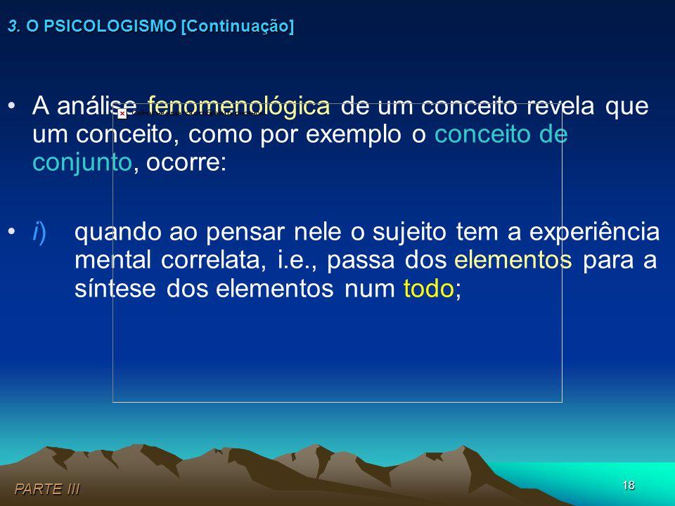 18 •A análise fenomenológica de um conceito revela que um conceito, como por exemplo o conceito de conjunto, ocorre: •i) quando ao pensar nele o sujei