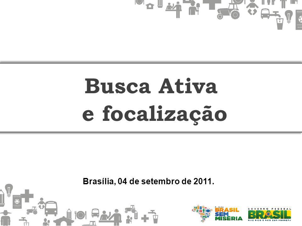 Busca Ativa e focalização Brasília, 04 de setembro de 2011.