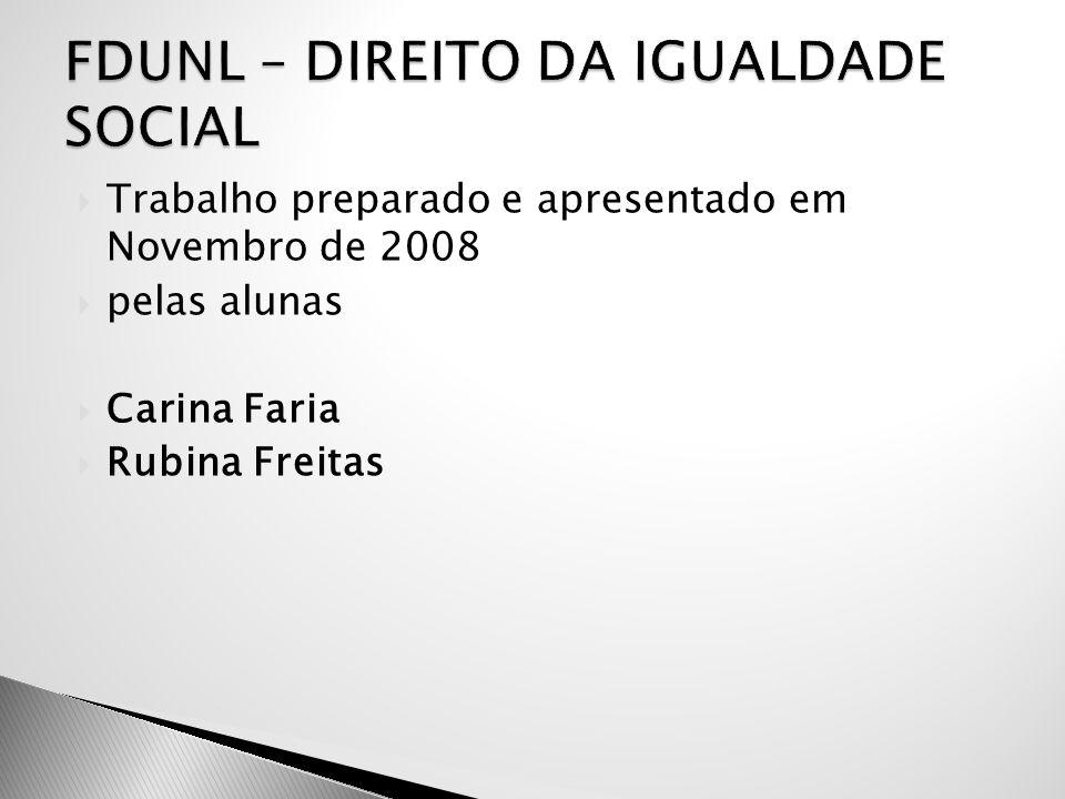  Trabalho preparado e apresentado em Novembro de 2008  pelas alunas  Carina Faria  Rubina Freitas