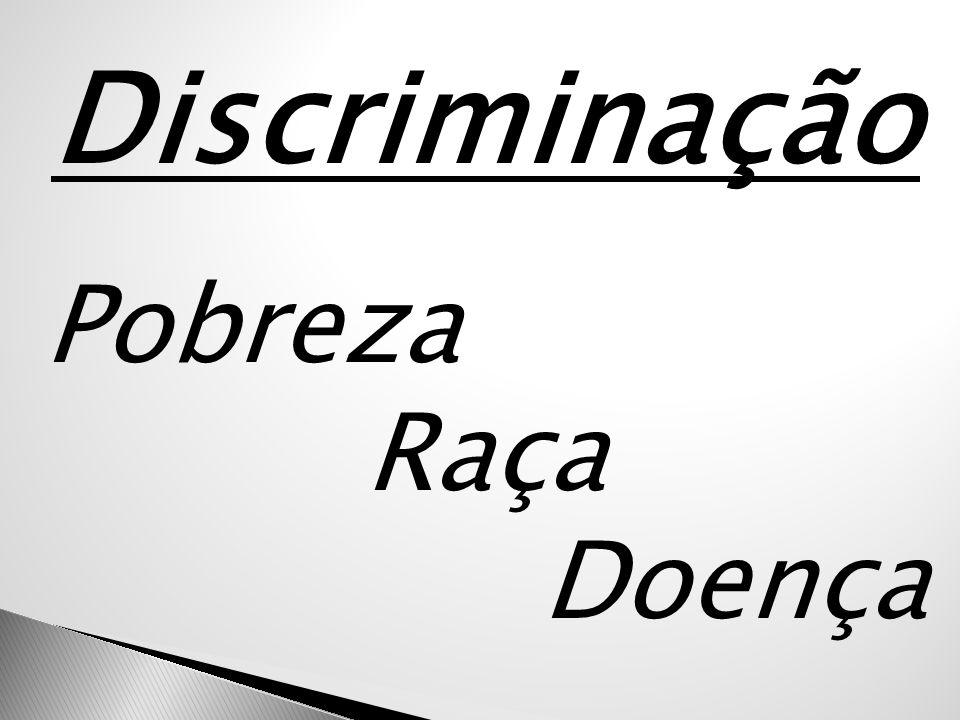 Discriminação Pobreza Raça Doença