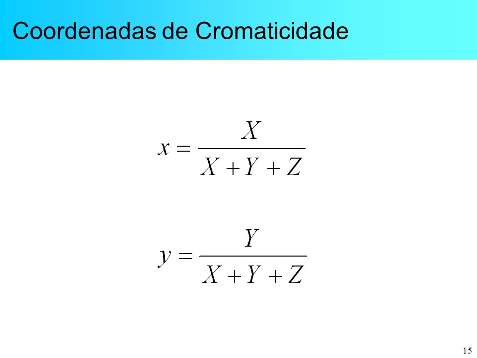 15 Coordenadas de Cromaticidade