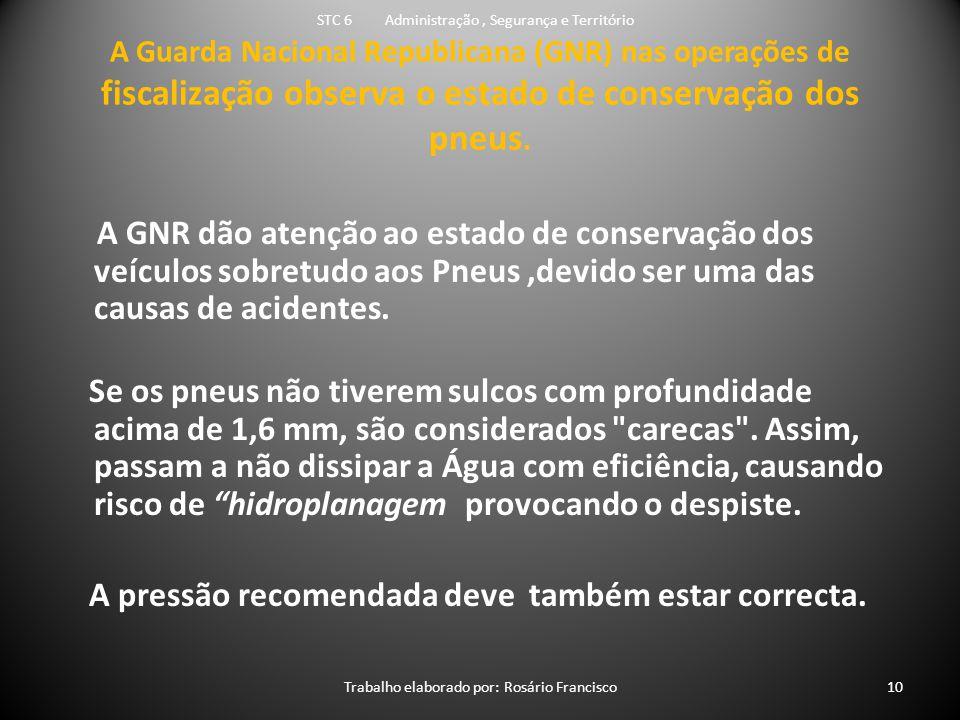 A GNR dão atenção ao estado de conservação dos veículos sobretudo aos Pneus,devido ser uma das causas de acidentes.