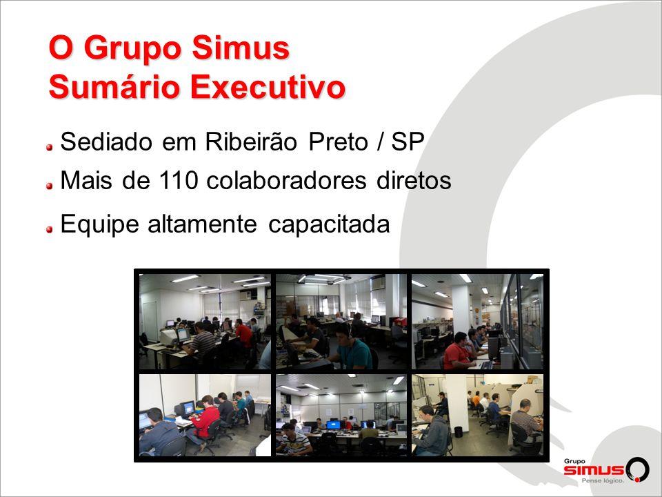 Sediado em Ribeirão Preto / SP Mais de 110 colaboradores diretos Equipe altamente capacitada O Grupo Simus Sumário Executivo